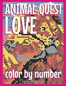 ANIMAL LOVE QUEST Color by Number: Activity Puzzle Coloring Book for Adults Relaxation & Stress Relief (Coloring Quest Books) (Volume 4)