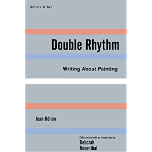 Double Rhythm: Writings About Painting (Artists & Art)