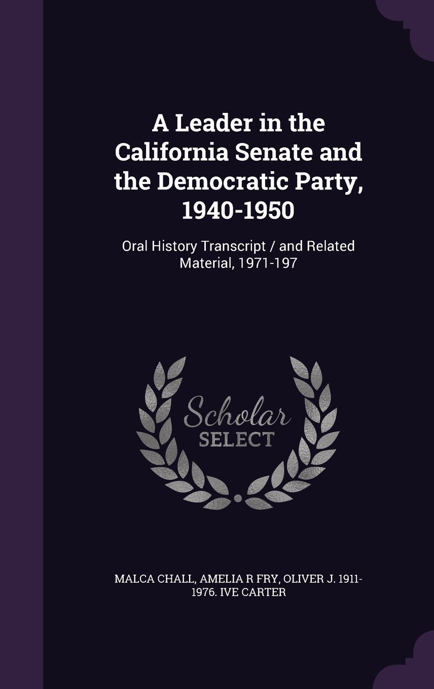 A Leader in the California Senate and the Democratic Party, 1940-1950: Oral History Transcript / And Related Material, 1971-197 ebook