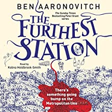 The Furthest Station: A PC Peter Grant Novella Audiobook by Ben Aaronovitch Narrated by Kobna Holdbrook-Smith