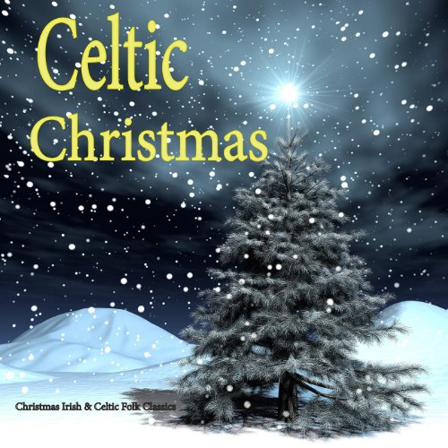 Irish & Celtic Christmas Music: Folk - Songs Irish Celtic