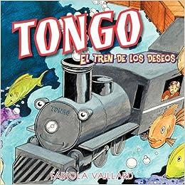 Tongo: El tren de los deseos