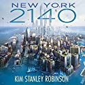 New York 2140 Audiobook by Kim Stanley Robinson Narrated by Suzanne Toren, Robin Miles, Peter Ganim, Jay Snyder, Caitlin Kelly, Michael Crouch, Ryan Vincent Anderson