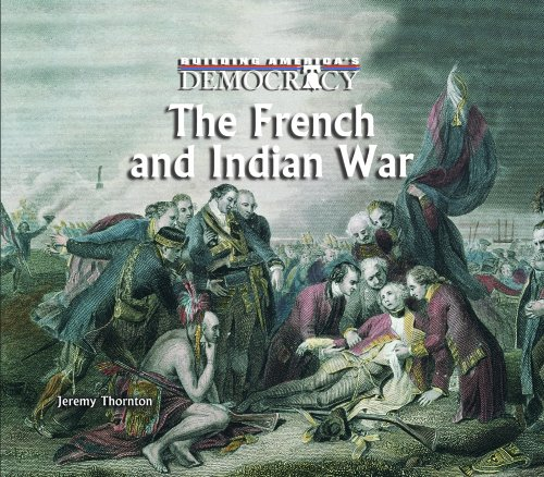 French and Indian War (Building America's Democracy)