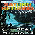 Saturn Returns: Astropolis, Book 1 Audiobook by Sean Williams Narrated by Christian Rummel, Sean Williams
