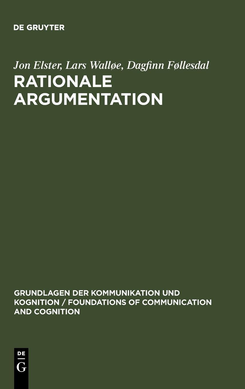 Rationale Argumentation: Ein Grundkurs in Argumentations- und Wissenschaftstheorie (Grundlagen der Kommunikation und Kognition / Foundations of Communication and Cognition)
