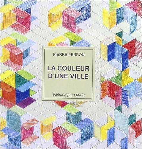 Livres gratuits La Couleur d'une ville: Peintures, dessins, humeurs (1950-2006) epub, pdf