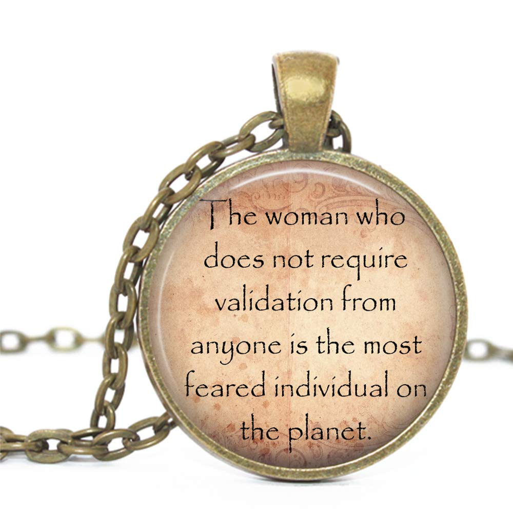 The Woman That Does not Require Validation from Anyone is The Most Feared Individual on The Planet Glass Pendant Bronze Handmade Art Necklace Gift Present