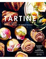 Tartine: A Classic Revisited: 68 All-New Recipes + 55 Updated Favorites