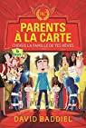Parents à la carte : Choisis la famille de tes rêves par Baddiel