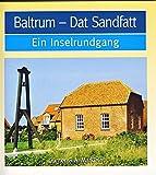 Baltrum - dat Sandfatt: Ein Inselrundgang