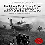 Father, Soldier, Son: Memoir of a Platoon Leader In Vietnam | Nathaniel Tripp