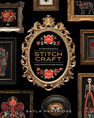 (Stitchcraft: An Embroidery Book of Simple Stitches and Peculiar Patterns)