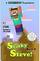 Stinky Steve: Book Two- A Minecraft Superhero Kindle Edition