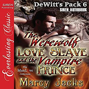 The Werewolf Love Slave and the Vampire Prince Audiobook