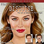 Practical Disguise: The Art of Hiding in Plain Sight | B.