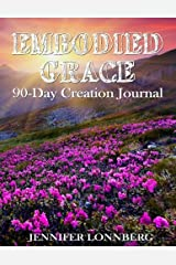 Embodied Grace 90 Day Creation Journal Paperback