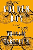 Golden Boy: A Novel by Tarttelin, Abigail (2013) Hardcover