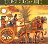 img - for Le Roi Gilgamesh (The Gilgamesh Trilogy) (French Edition) book / textbook / text book
