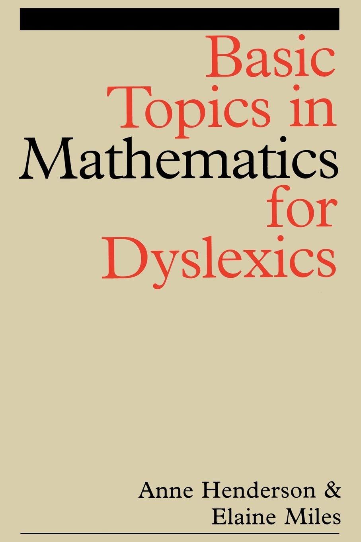 Basic Topics in Mathematics For Dyslexics