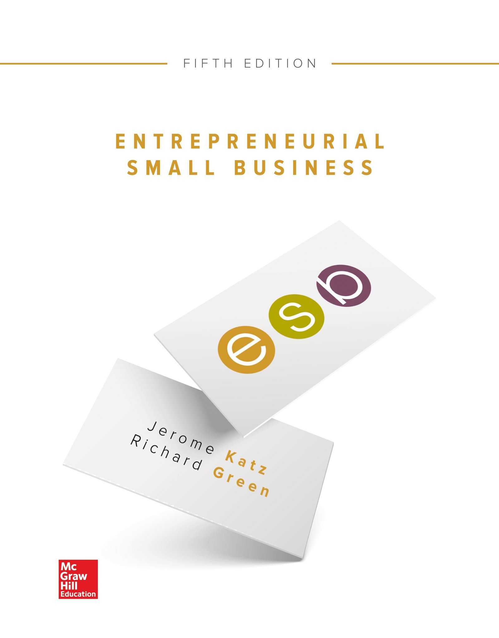 Entrepreneurial Small Business by McGraw-Hill Education