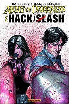 Army of Darkness Vs. Hack / Slash: Tim Seeley, Daniel Leister, Stefano