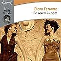 Le nouveau nom (L'amie prodigieuse 2) | Livre audio Auteur(s) : Elena Ferrante Narrateur(s) : Marina Moncade
