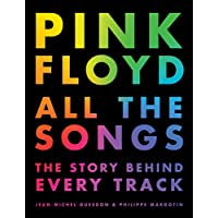 Pink Floyd All the Songs: The Story Behind Every Track