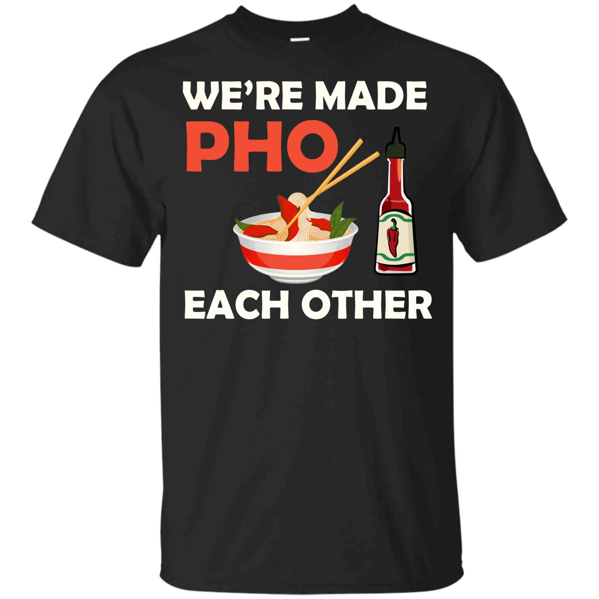 Were Made Pho Each Other Tshirt Funny Vietnamese Pho Soup