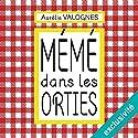 Mémé dans les orties Hörbuch von Aurélie Valognes Gesprochen von: Marie-Eve Dufresne