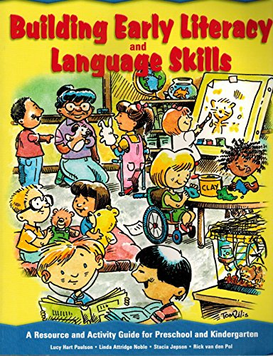 Building Early Literacy and Language Skills A Resource and Activity Guide for Preschool and Kindergarten