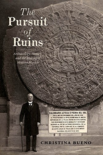 the pursuit of ruins archaeology history and the making of modern mexico dilogos series
