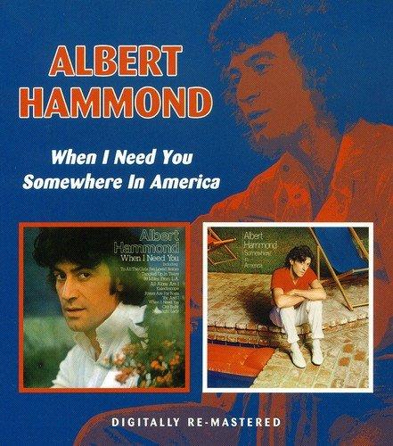 ALBERT HAMMOND - When I Need You/somewhere In America /  Albert Hammond - Zortam Music