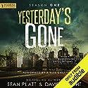 Yesterday's Gone: Season One Hörbuch von Sean Platt, David Wright Gesprochen von: R. C. Bray, Chris Patton, Brian Holsopple, Ray Chase, Maxwell Glick, Tamara Marston