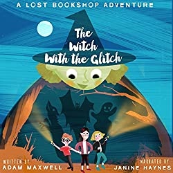 The Witch with the Glitch: A Fairy Tale Adventure
