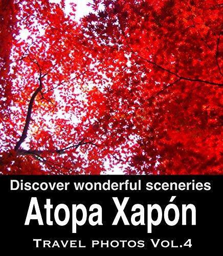 Descargar Libro Atopa Xapón Vol.4: Guía De Turismo E Foto Libro Para Viaxes Xapón Club Zen