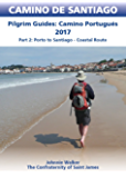 Camino Portugués Coastal and Seaside Route Guidebook: Part 2: Porto to Santiago - Coastal Route (CAMINO DE SANTIAGO)