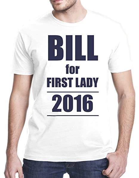 bc1f723e1 Amazon.com: Bill For First Lady Funny Hillary Clinton T-Shirt: Clothing