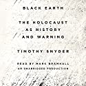 Black Earth: The Holocaust as History and Warning Audiobook by Timothy Snyder Narrated by Mark Bramhall