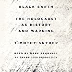Black Earth: The Holocaust as History and Warning | Timothy Snyder