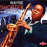All Or Nothing At All by Wayne Shorter (2002-08-02)