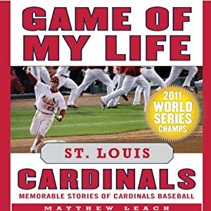 Game of My Life: St. Louis Cardinals Audiobook