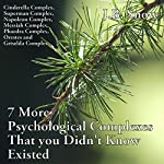 7 More Psychological Complexes That You Didn't Know Existed: Cinderella Complex, Superman Complex, Napoleon Complex, Messiah Complex, Phaedra Complex...: Transcend Mediocrity, Book 125 | J.B. Snow