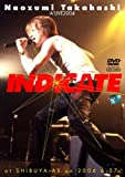 NAOZUMI TAKAHASHI A'LIVE2004 INDICATE AT SHIBUYA-AX ON 2004.6.27 [DVD]