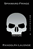 Spinward Fringe Broadcast 3: Triton (English Edition)