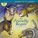 Friendly Beasts: An Old English Christmas Carol Audiobook by Rebecca St. James Narrated by Rebecca St. James