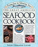 The Great American Seafood Cookbook, Susan Herrmann Loomis, 0894805789