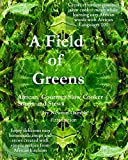 img - for A Field Of Greens: Slow Cooker Soups and Stews book / textbook / text book