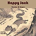 Happy Jack Audiobook by Thornton W. Burgess Narrated by Tom S Weiss