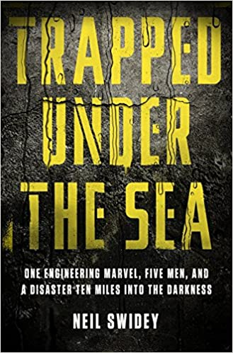 Trapped Under the Sea: One Engineering Marvel, Five Men, and a